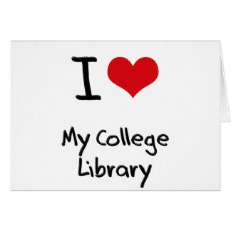 Amo mi biblioteca de universidad tarjeta de felicitación