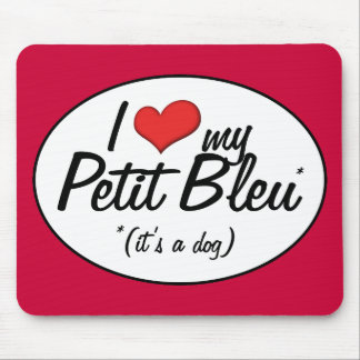 Amo mi Bleu pequeno (es un perro) Alfombrilla De Raton