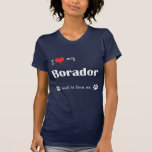 Amo mi Borador (el perro masculino) Camiseta