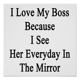 Amo mi Boss porque la veo diaria en el M Póster