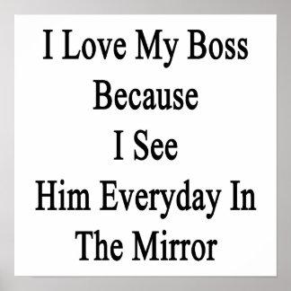 Amo mi Boss porque lo veo diario en el M Póster