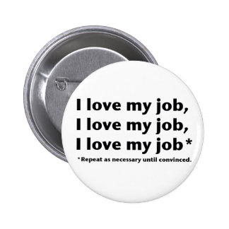 Amo mi botón de Job* Pin Redondo De 2 Pulgadas