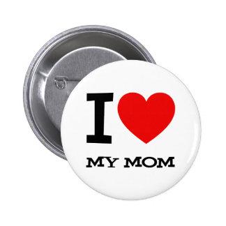 Amo mi botón de la mamá pin redondo de 2 pulgadas