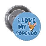 Amo mi botón de Podengo Pins
