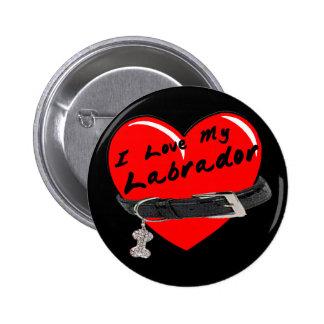 Amo mi botón negro de Labrador Pin Redondo De 2 Pulgadas