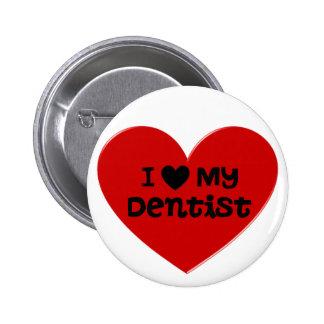 Amo mi botón/Pin del dentista Pin Redondo De 2 Pulgadas