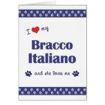Amo mi Bracco Italiano (el perro femenino) Felicitación