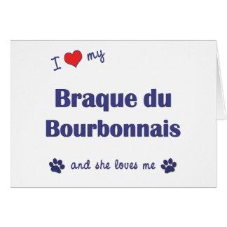 Amo mi Braque du Borbonés (el perro femenino) Tarjeta De Felicitación