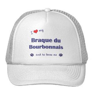 Amo mi Braque du Borbonés el perro masculino Gorro De Camionero