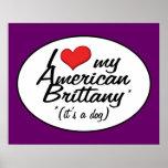 Amo mi Bretaña americana (es un perro) Posters