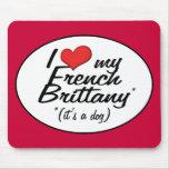 Amo mi Bretaña francesa (es un perro) Alfombrillas De Raton
