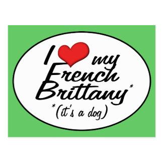 Amo mi Bretaña francesa (es un perro) Tarjetas Postales