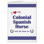 Amo mi caballo español colonial (el caballo femeni felicitaciones