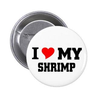 Amo mi camarón pin redondo de 2 pulgadas