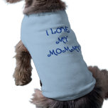 Amo mi camisa del perro de la mamá ropa de mascota