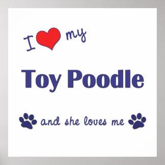 Amo mi caniche de juguete el perro femenino poster