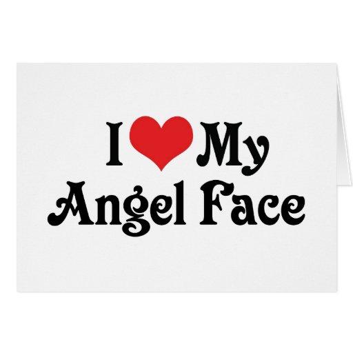 Amo mi cara del ángel felicitaciones