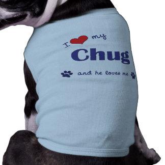 Amo mi Chug (el perro masculino) Camisa De Mascota