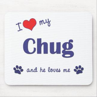 Amo mi Chug (el perro masculino) Alfombrilla De Raton