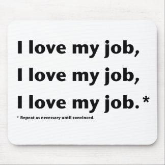 Amo mi cojín de ratón de Job.* Alfombrillas De Ratón