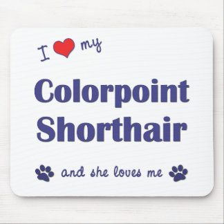 Amo mi Colorpoint Shorthair (el gato femenino) Mouse Pads