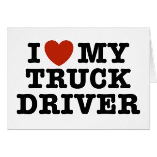 Amo mi conductor de camión tarjeta de felicitación