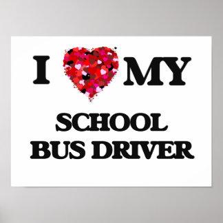 Amo mi conductor del autobús escolar póster