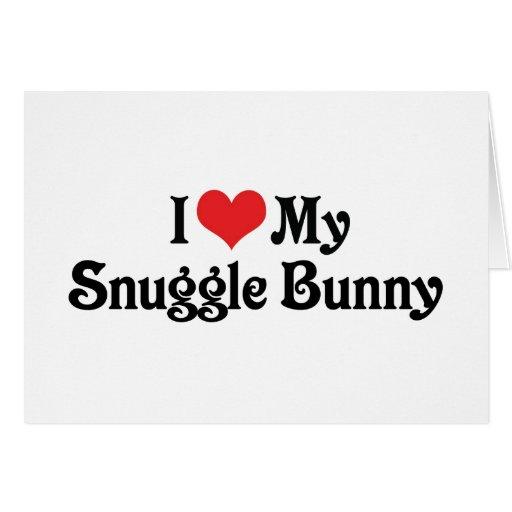 Amo mi conejito del Snuggle Tarjetas