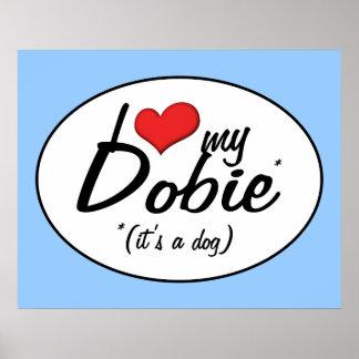 Amo mi Dobie es un perro Poster