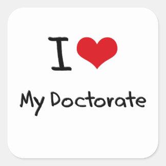 Amo mi doctorado calcomanía cuadradas