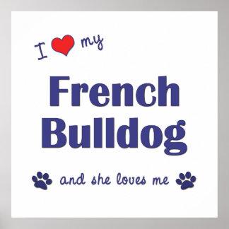 Amo mi dogo francés (el perro femenino) póster