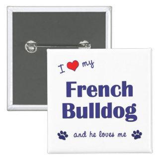 Amo mi dogo francés (el perro masculino) pin cuadrado