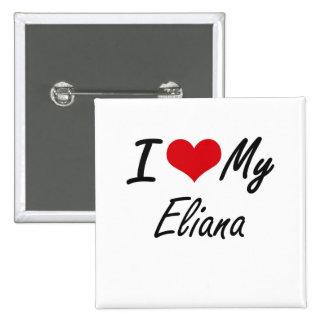 Amo mi Eliana Pin Cuadrada 5 Cm
