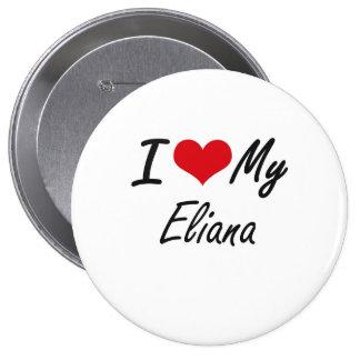 Amo mi Eliana Pin Redondo 10 Cm