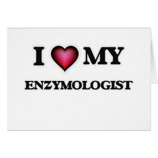 Amo mi Enzymologist Tarjeta De Felicitación