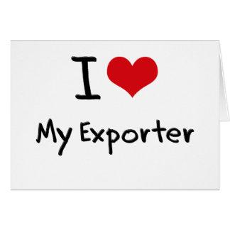 Amo mi exportador tarjeta de felicitación