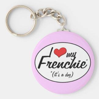 Amo mi Frenchie (es un perro) Llavero Redondo Tipo Pin