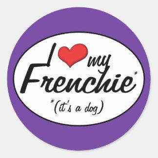 Amo mi Frenchie (es un perro) Pegatina Redonda