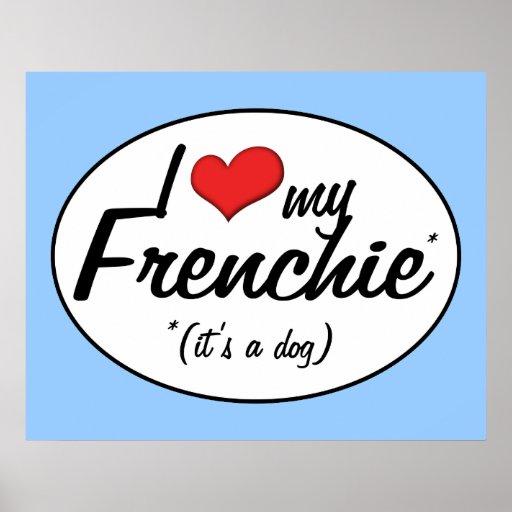 Amo mi Frenchie (es un perro) Póster