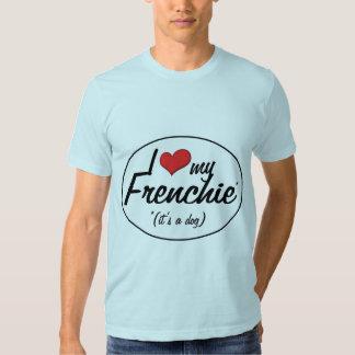 Amo mi Frenchie (es un perro) Remeras