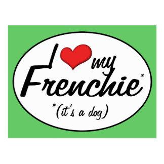 Amo mi Frenchie (es un perro) Postal