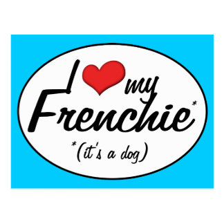 Amo mi Frenchie (es un perro) Tarjetas Postales