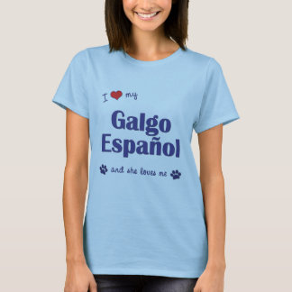Amo mi Galgo Espanol (el perro femenino) Playera