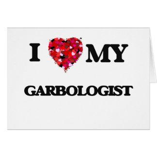 Amo mi Garbologist Tarjeta De Felicitación