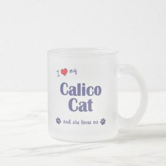Amo mi gato de calicó (el gato femenino) taza de cristal