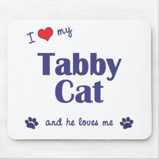 Amo mi gato de Tabby (el gato masculino) Tapete De Ratón