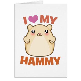 Amo mi Hammy Tarjeta De Felicitación