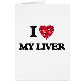 Amo mi hígado tarjeta de felicitación