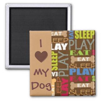 Amo mi imán del perro - coma, duerma, juegue