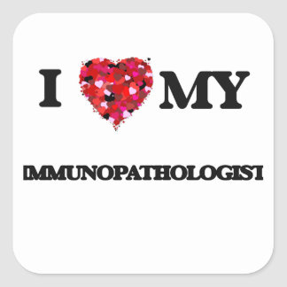 Amo mi Immunopathologist Pegatina Cuadrada